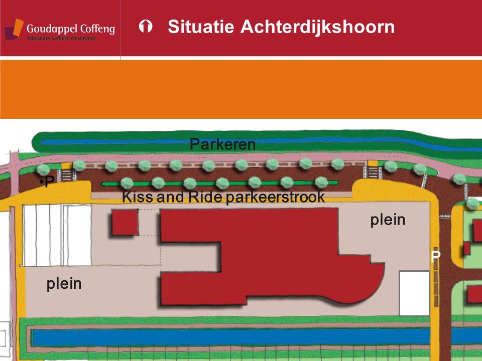 ÝSituatie Achterdijkshoorn P Kiss and Ride parkeerstrook Parkeren plein P