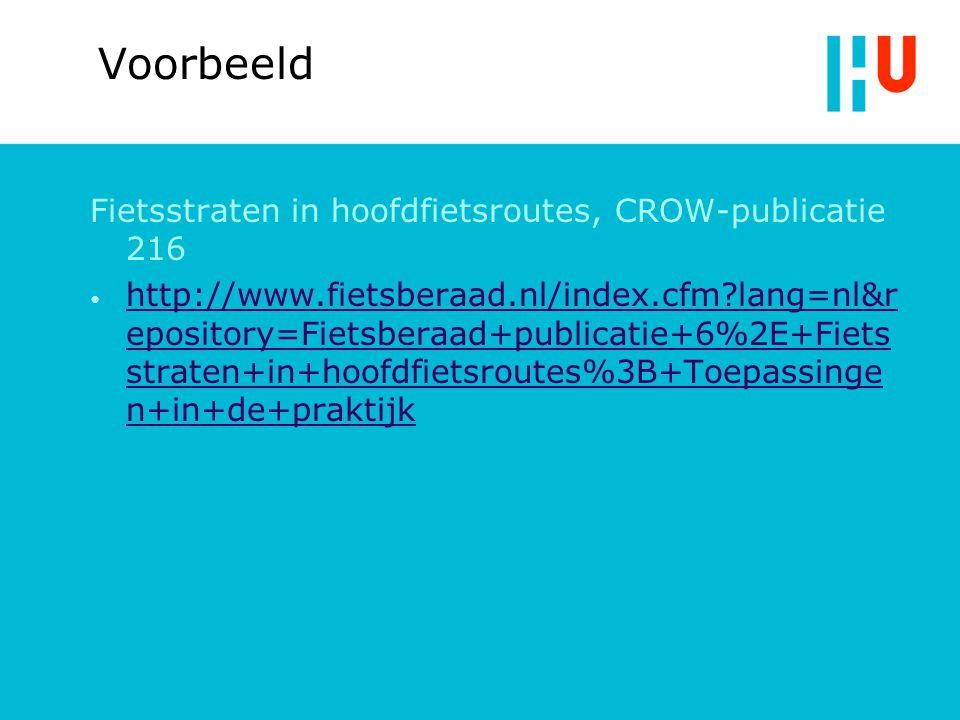 Voorbeeld Fietsstraten in hoofdfietsroutes, CROW-publicatie 216 http://www.fietsberaad.nl/index.cfm lang=nl&r epository=Fietsberaad+publicatie+6%2E+Fiets straten+in+hoofdfietsroutes%3B+Toepassinge n+in+de+praktijk http://www.fietsberaad.nl/index.cfm lang=nl&r epository=Fietsberaad+publicatie+6%2E+Fiets straten+in+hoofdfietsroutes%3B+Toepassinge n+in+de+praktijk