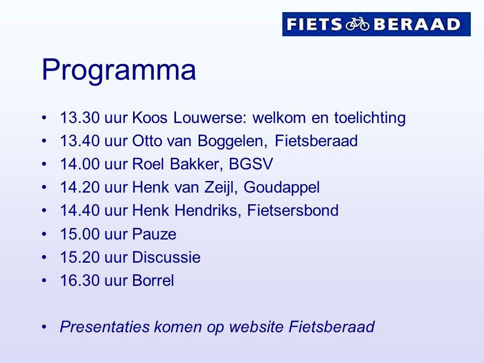 Programma 13.30 uur Koos Louwerse: welkom en toelichting 13.40 uur Otto van Boggelen, Fietsberaad 14.00 uur Roel Bakker, BGSV 14.20 uur Henk van Zeijl
