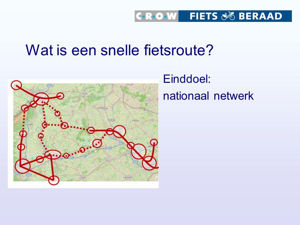 Wat is een snelle fietsroute? Einddoel: nationaal netwerk