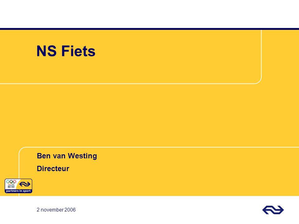 Ben van Westing Directeur 2 november 2006 NS Fiets