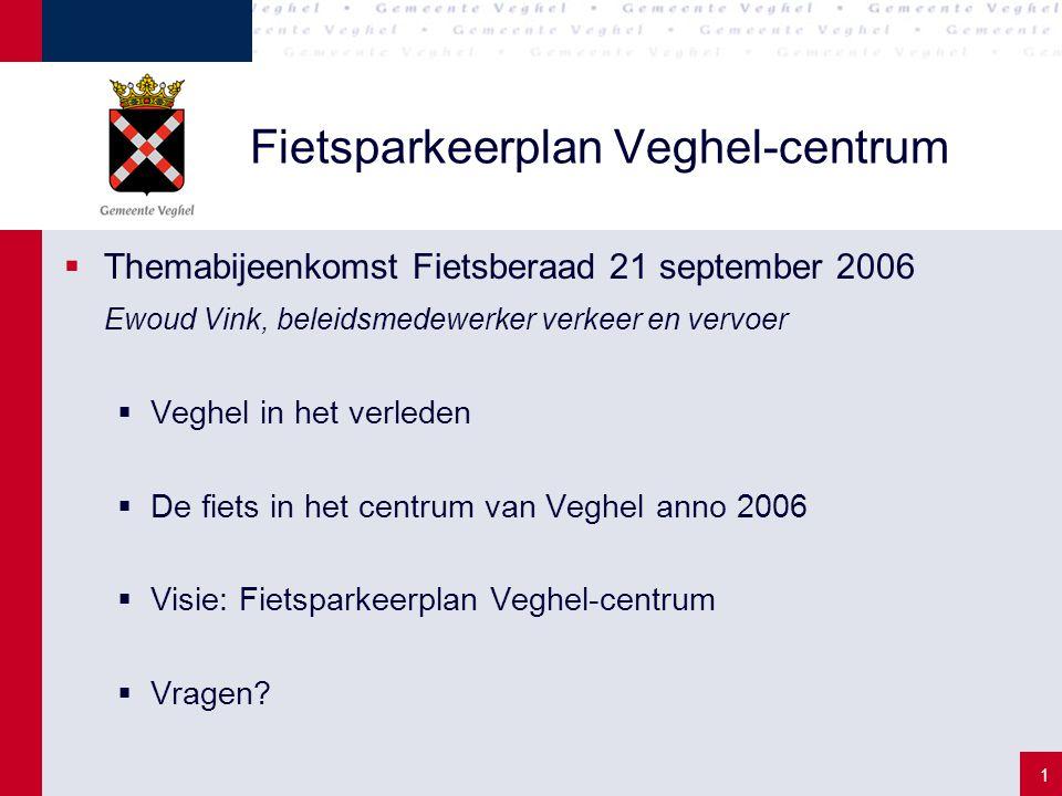2 Fietsparkeerplan Veghel-centrum  Veghel in het verleden (1)  Geschiedenis Veghel  Stad met kerkdorpen in noordoost-Brabant  Bedrijvigheid aan water en wegen  Barrières van water en wegen