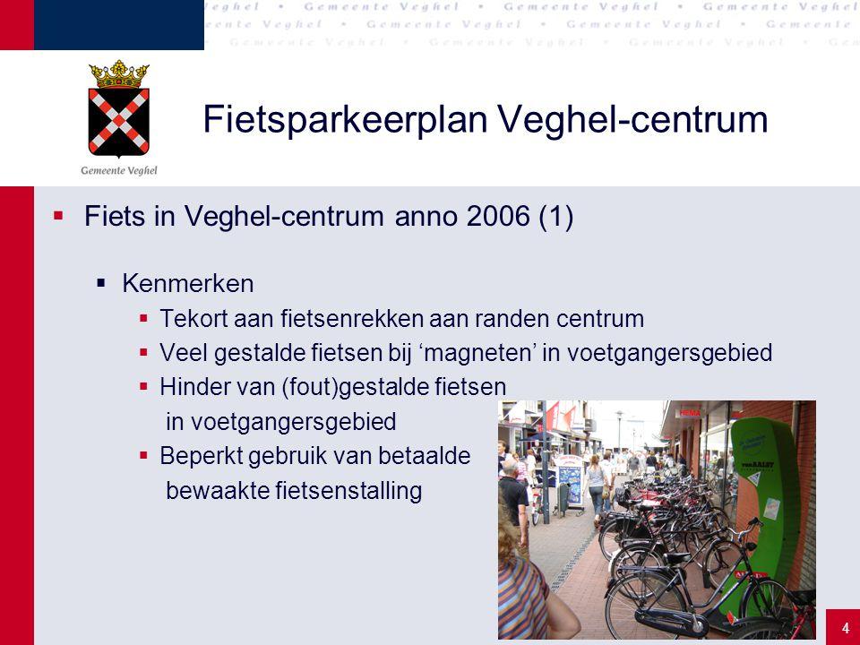 4 Fietsparkeerplan Veghel-centrum  Fiets in Veghel-centrum anno 2006 (1)  Kenmerken  Tekort aan fietsenrekken aan randen centrum  Veel gestalde fi