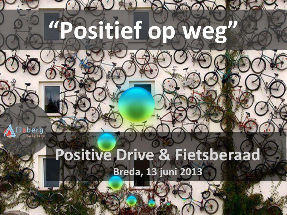 """""""Positief op weg"""" Positive Drive & Fietsberaad Breda, 13 juni 2013"""