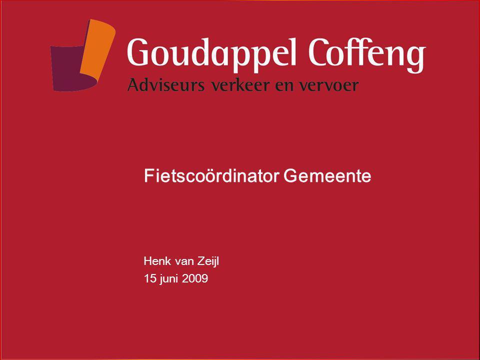 Fietscoördinator Gemeente Henk van Zeijl 15 juni 2009