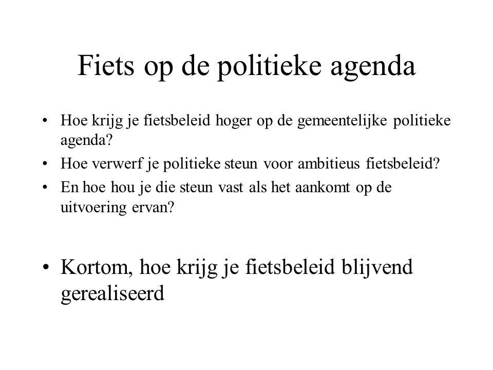 Fiets op de politieke agenda Hoe krijg je fietsbeleid hoger op de gemeentelijke politieke agenda.