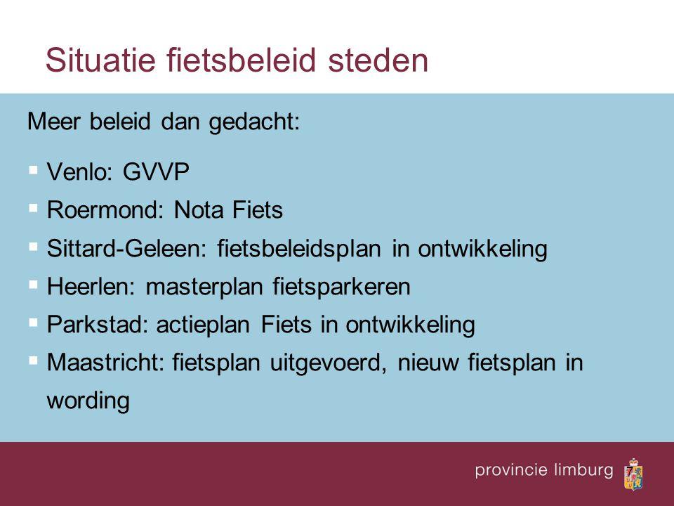 7 Situatie fietsbeleid steden Meer beleid dan gedacht:  Venlo: GVVP  Roermond: Nota Fiets  Sittard-Geleen: fietsbeleidsplan in ontwikkeling  Heerl