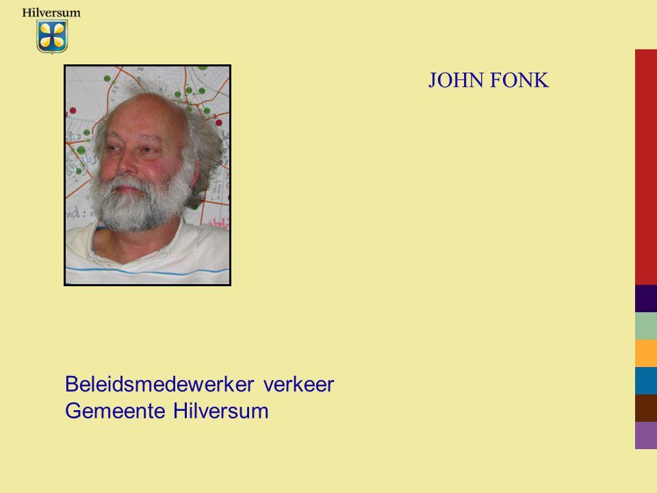 JOHN FONK Beleidsmedewerker verkeer Gemeente Hilversum