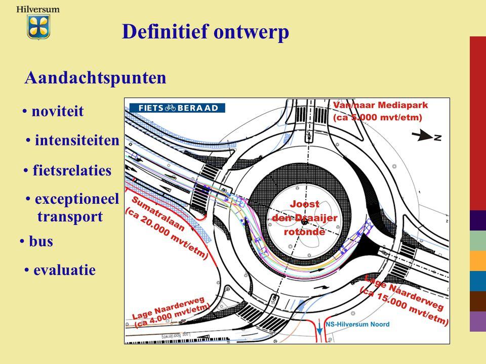 Definitief ontwerp Aandachtspunten noviteit intensiteiten fietsrelaties exceptioneel transport evaluatie bus