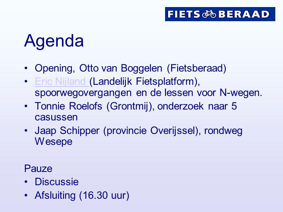 Agenda Opening, Otto van Boggelen (Fietsberaad) Eric Nijland (Landelijk Fietsplatform), spoorwegovergangen en de lessen voor N-wegen.Eric Nijland Tonnie Roelofs (Grontmij), onderzoek naar 5 casussen Jaap Schipper (provincie Overijssel), rondweg Wesepe Pauze Discussie Afsluiting (16.30 uur)