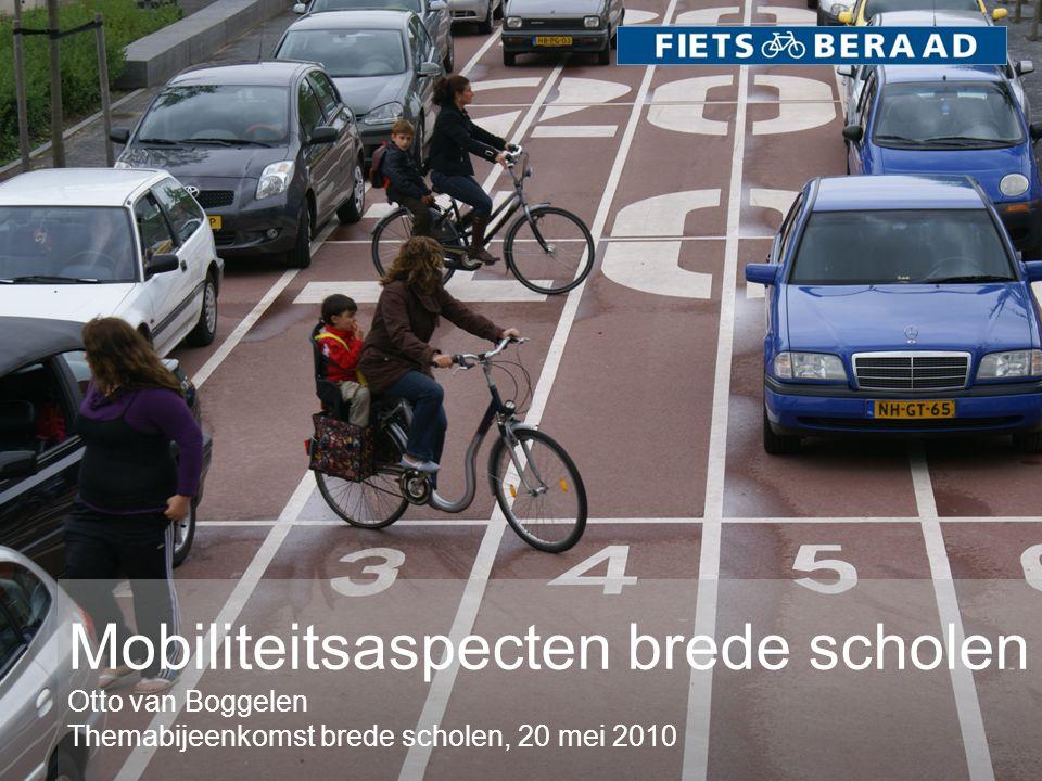 Mobiliteitsaspecten brede scholen Otto van Boggelen Themabijeenkomst brede scholen, 20 mei 2010