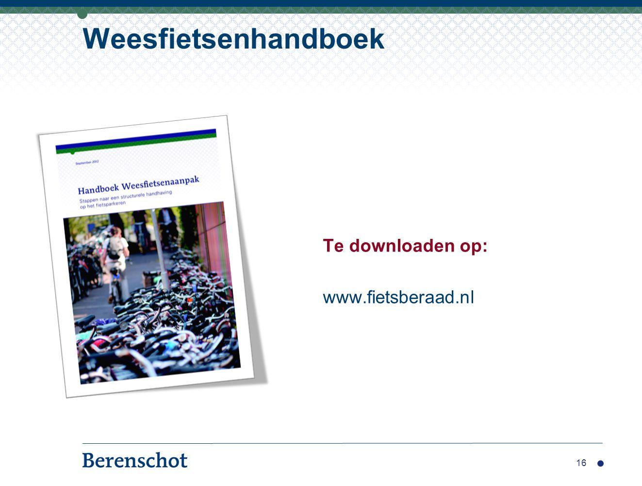 16 Weesfietsenhandboek Te downloaden op: www.fietsberaad.nl