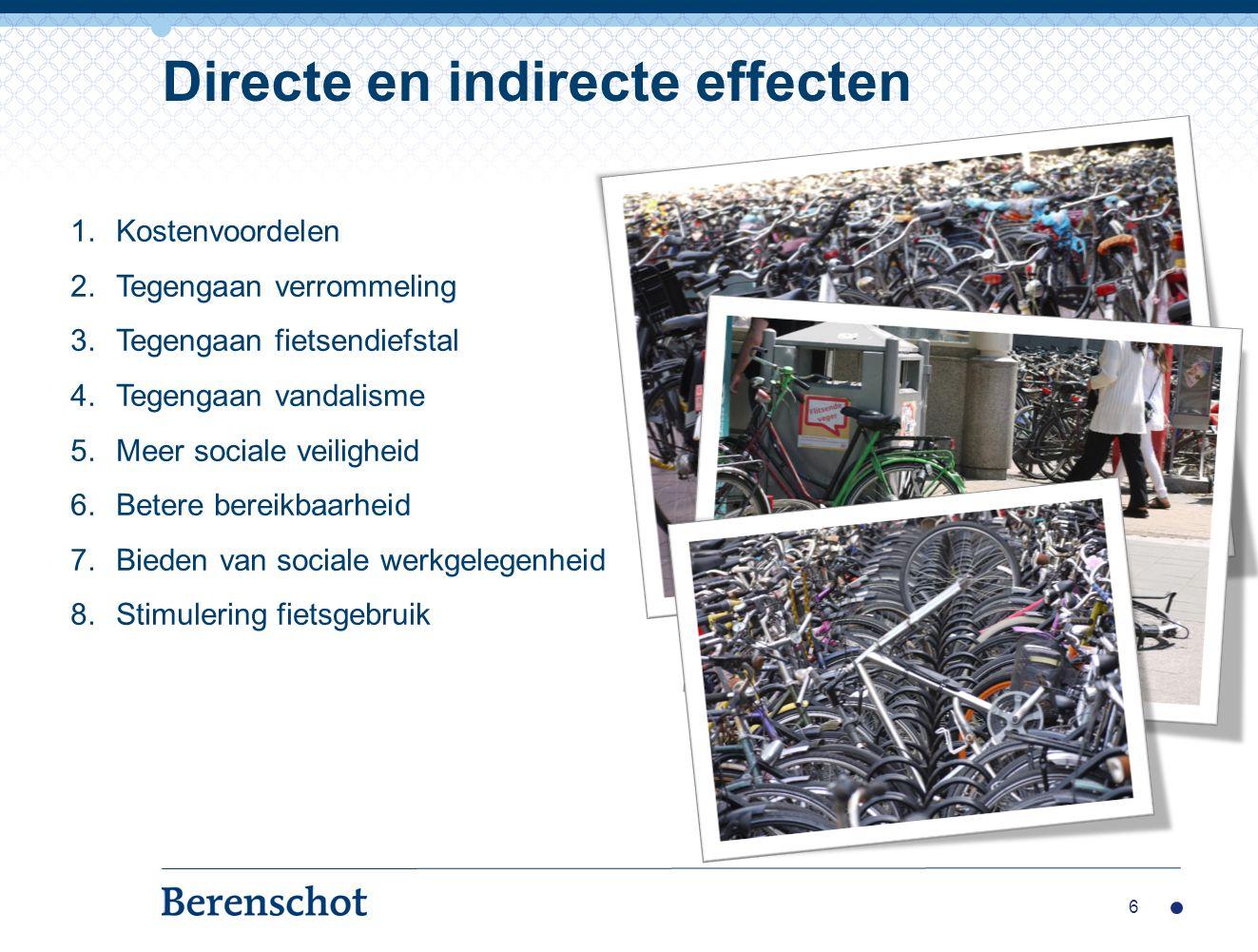 6 1.Kostenvoordelen 2.Tegengaan verrommeling 3.Tegengaan fietsendiefstal 4.Tegengaan vandalisme 5.Meer sociale veiligheid 6.Betere bereikbaarheid 7.Bi