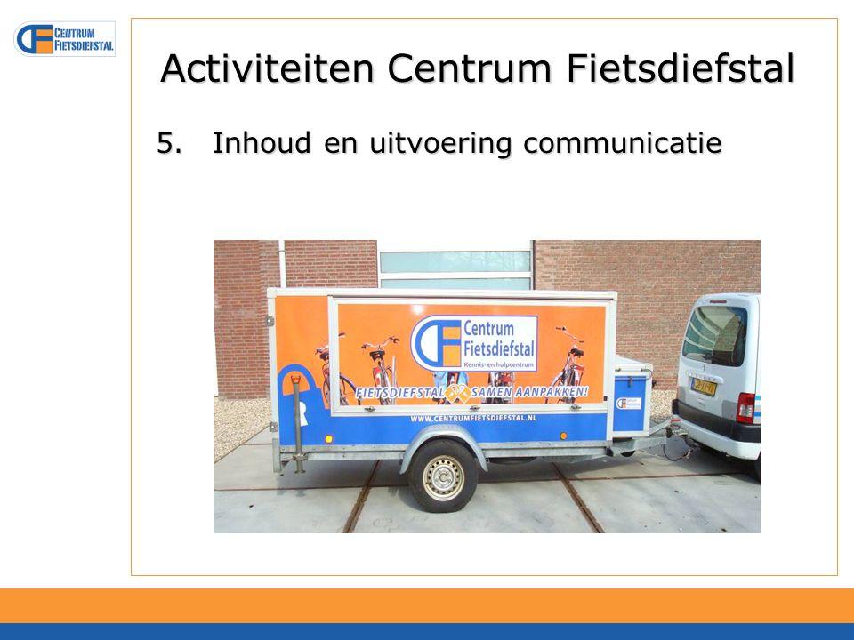 Activiteiten Centrum Fietsdiefstal 5.Inhoud en uitvoering communicatie