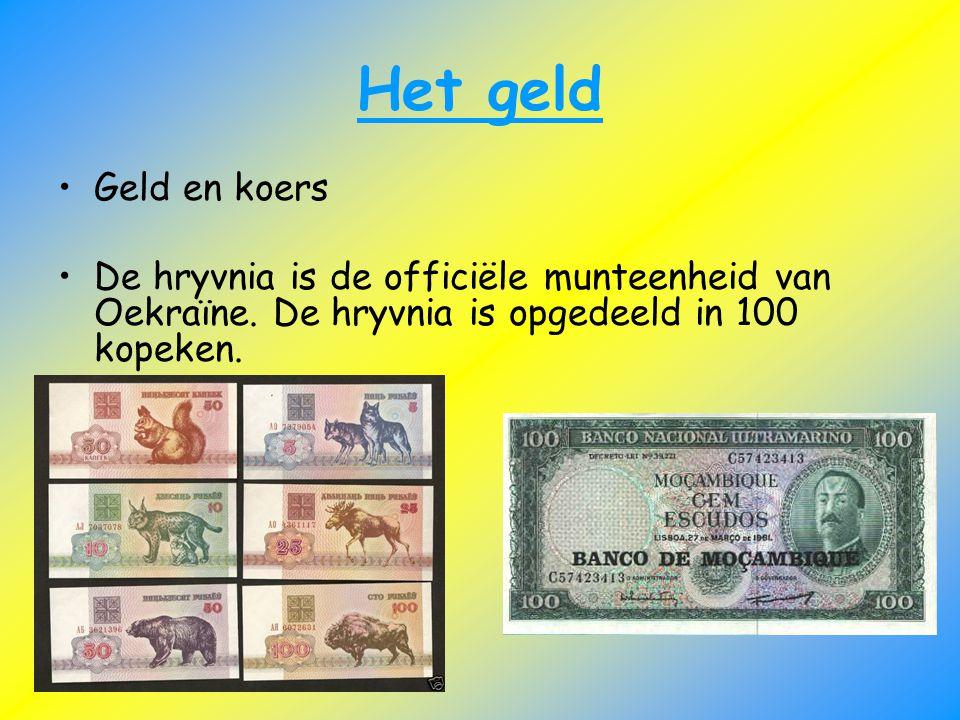 Het geld Geld en koers De hryvnia is de officiële munteenheid van Oekraïne. De hryvnia is opgedeeld in 100 kopeken.
