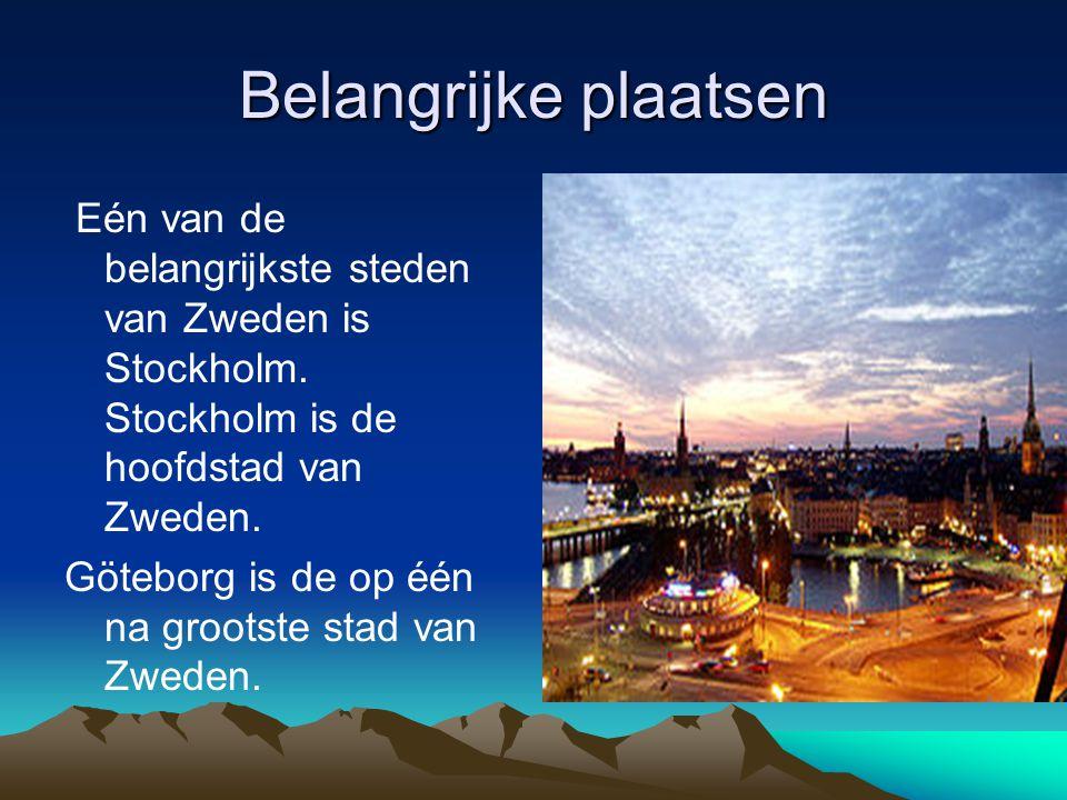 Belangrijke plaatsen Eén van de belangrijkste steden van Zweden is Stockholm. Stockholm is de hoofdstad van Zweden. Göteborg is de op één na grootste