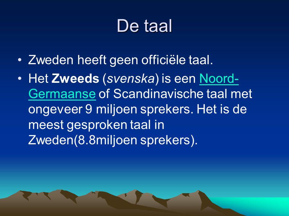 De taal Zweden heeft geen officiële taal. Het Zweeds (svenska) is een Noord- Germaanse of Scandinavische taal met ongeveer 9 miljoen sprekers. Het is