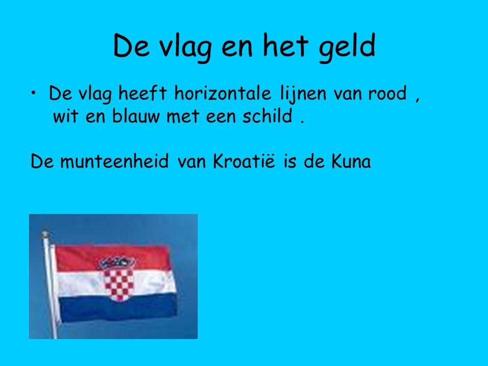 De vlag en het geld De vlag heeft horizontale lijnen van rood, wit en blauw met een schild. De munteenheid van Kroatië is de Kuna