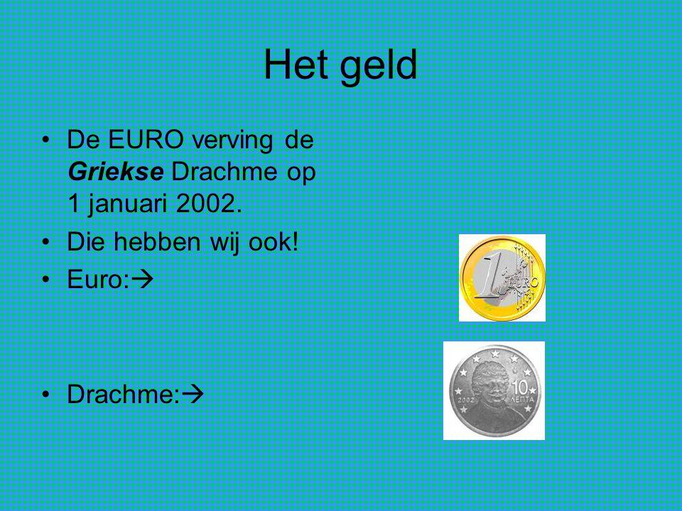 Het geld De EURO verving de Griekse Drachme op 1 januari 2002. Die hebben wij ook! Euro:  Drachme: 
