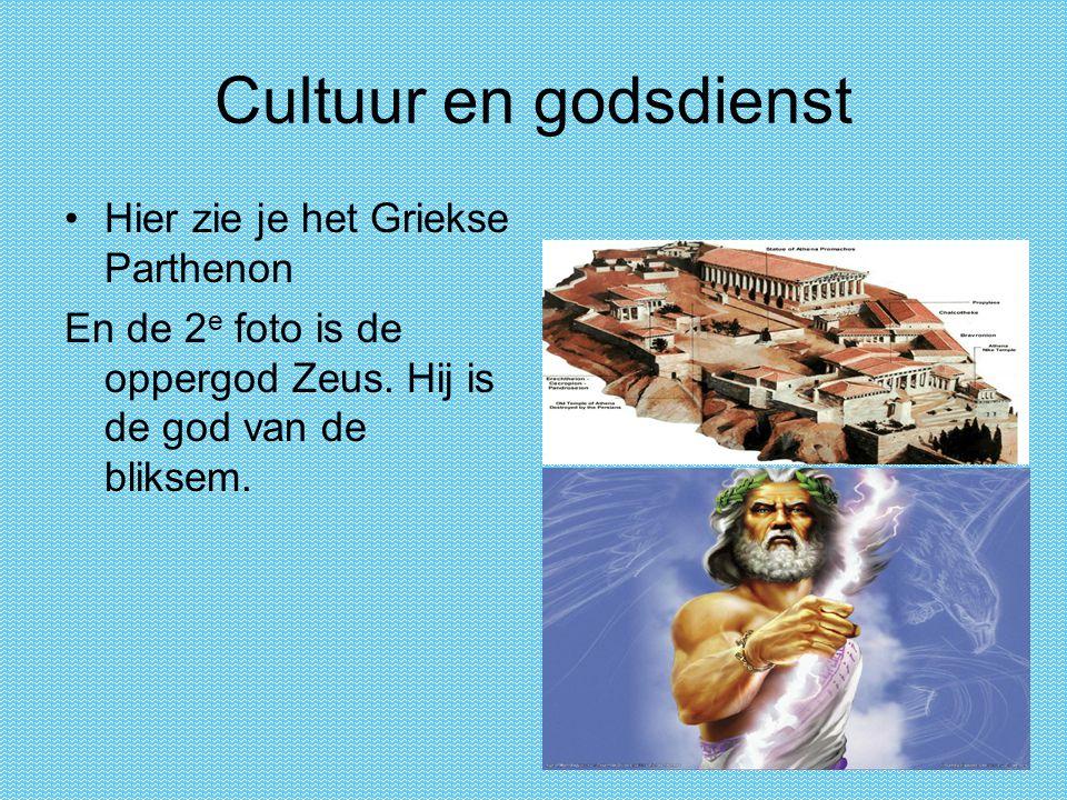 Cultuur en godsdienst Hier zie je het Griekse Parthenon En de 2 e foto is de oppergod Zeus. Hij is de god van de bliksem.