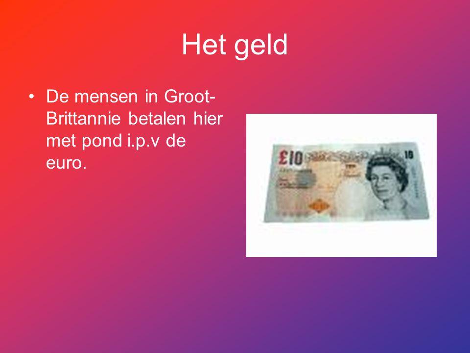 Het geld De mensen in Groot- Brittannie betalen hier met pond i.p.v de euro.