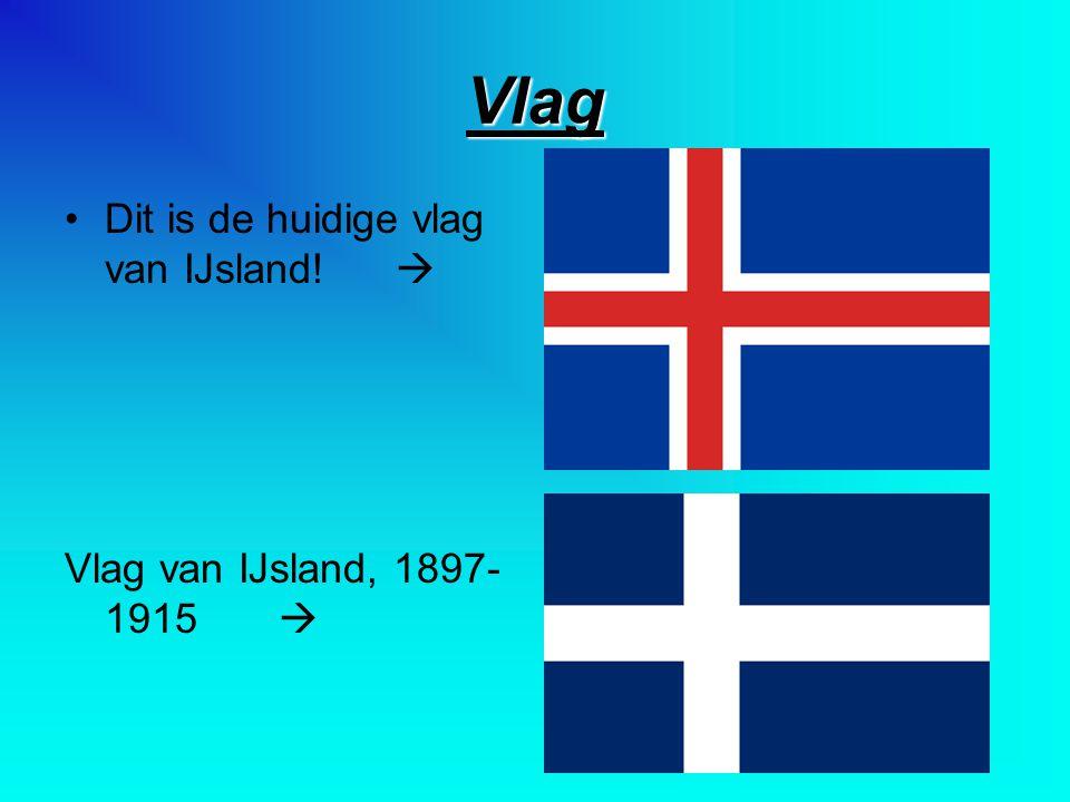 Vlag Dit is de huidige vlag van IJsland!  Vlag van IJsland, 1897- 1915 