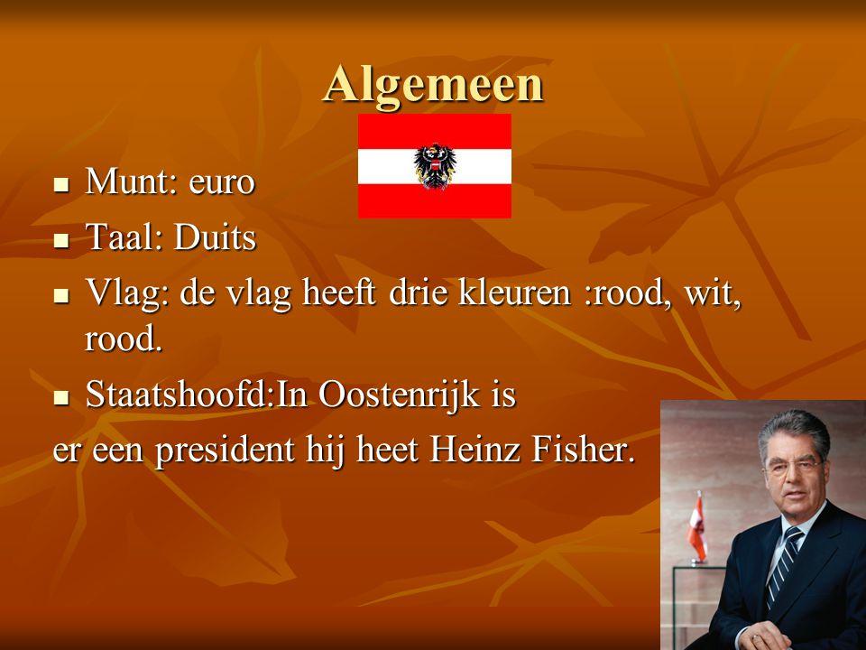 Algemeen Munt: euro Munt: euro Taal: Duits Taal: Duits Vlag: de vlag heeft drie kleuren :rood, wit, rood. Vlag: de vlag heeft drie kleuren :rood, wit,