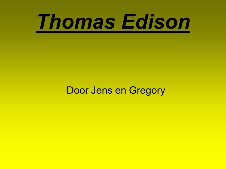 inhoud Wanneer is hij geboren.Wie is Thomas Edison.