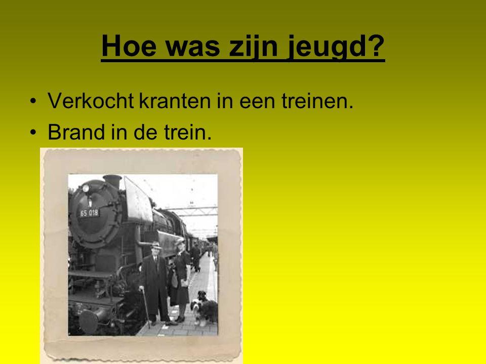 Hoe was zijn jeugd? Verkocht kranten in een treinen. Brand in de trein.