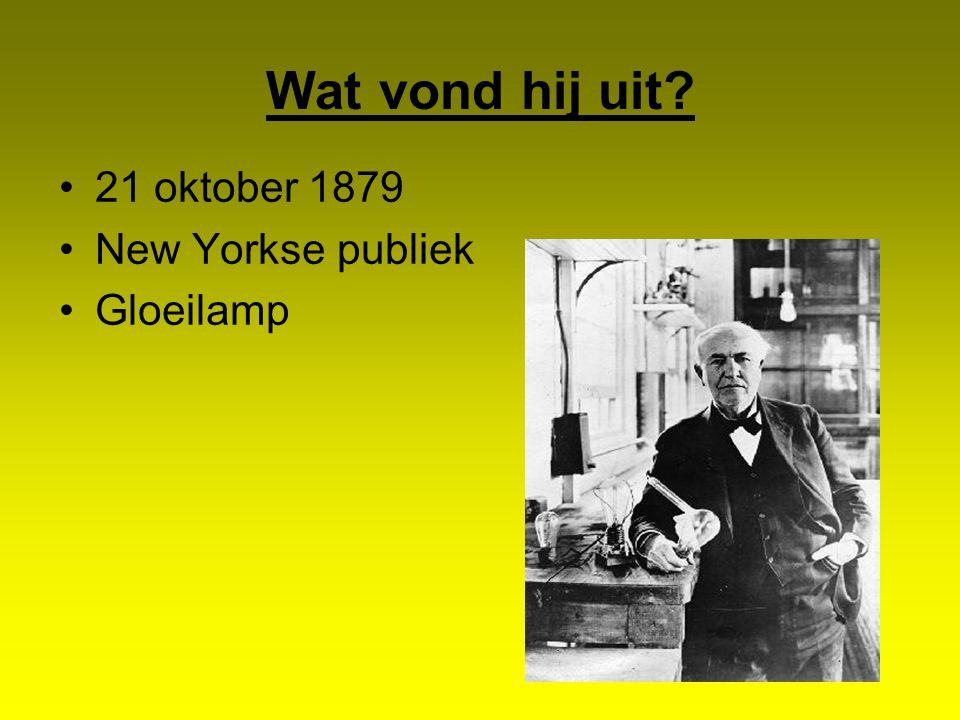 Wat vond hij uit? 21 oktober 1879 New Yorkse publiek Gloeilamp