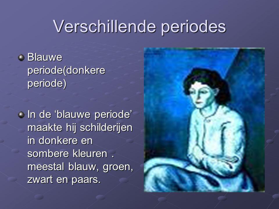 Verschillende periodes Blauwe periode(donkere periode) In de 'blauwe periode' maakte hij schilderijen in donkere en sombere kleuren. meestal blauw, gr