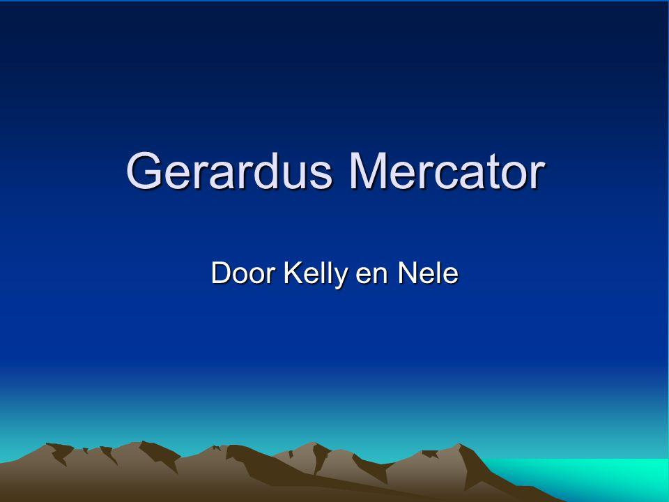 Gerardus Mercator Door Kelly en Nele