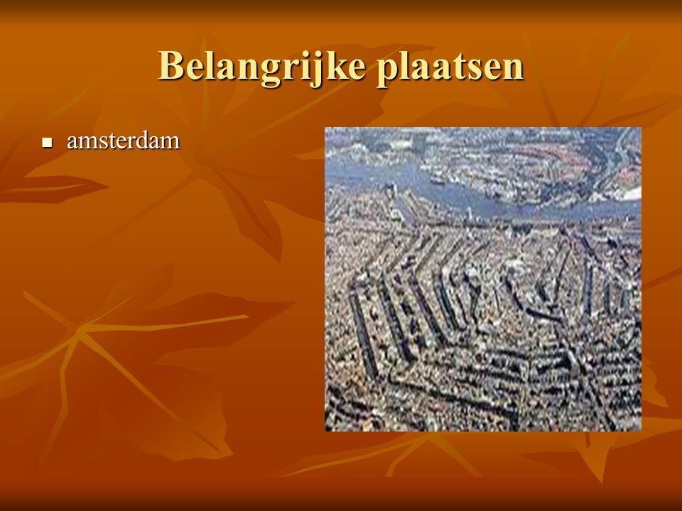 Belangrijke plaatsen amsterdam amsterdam