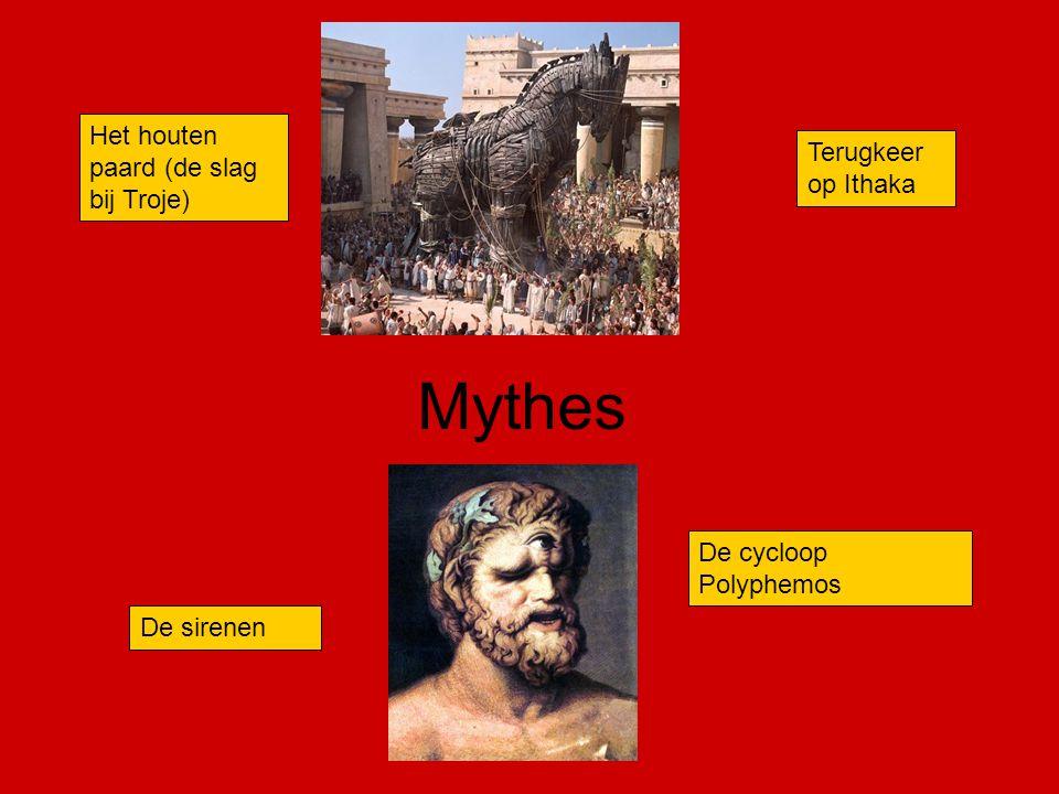 Mythes Het houten paard (de slag bij Troje) De cycloop Polyphemos Terugkeer op Ithaka De sirenen