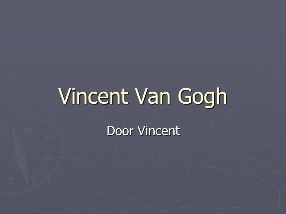 Vincent Van Gogh Door Vincent