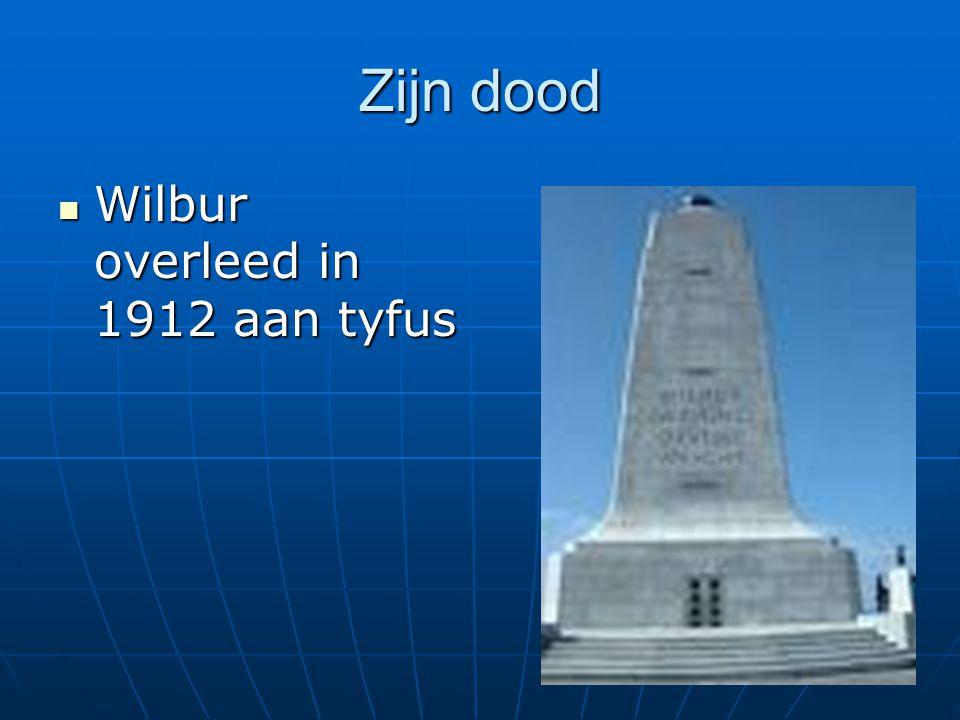 Zijn dood Wilbur overleed in 1912 aan tyfus Wilbur overleed in 1912 aan tyfus