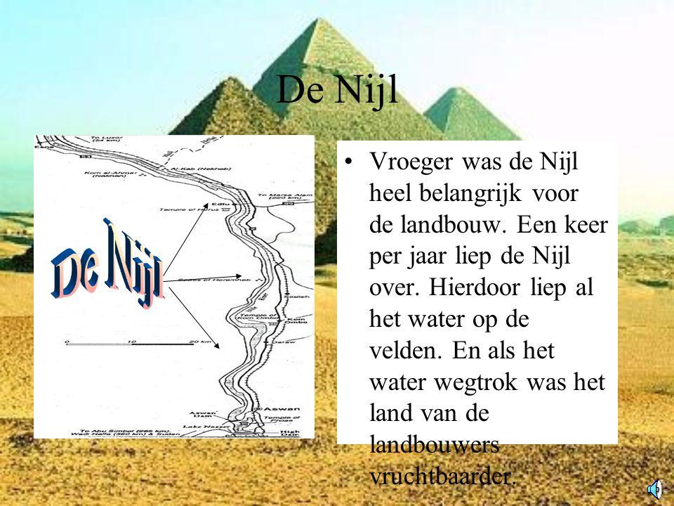 De Nijl Vroeger was de Nijl heel belangrijk voor de landbouw.