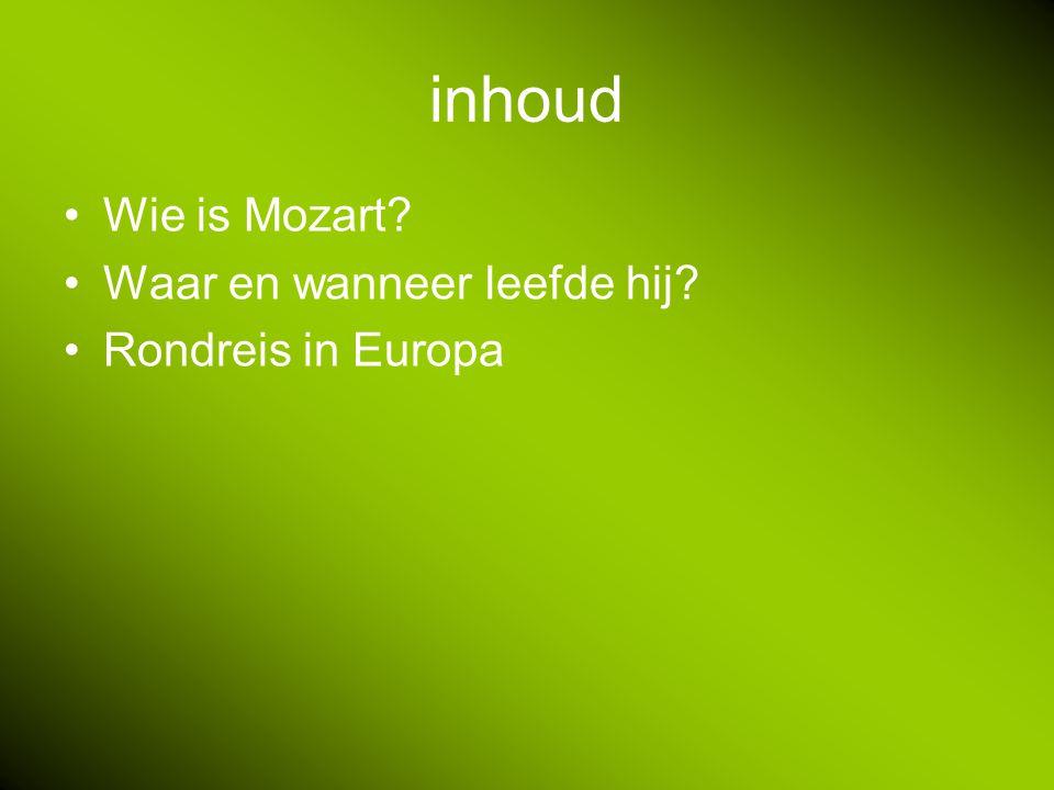 inhoud Wie is Mozart? Waar en wanneer leefde hij? Rondreis in Europa