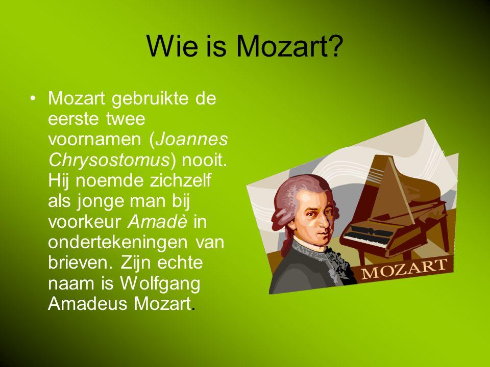 Wie is Mozart.Mozart gebruikte de eerste twee voornamen (Joannes Chrysostomus) nooit.