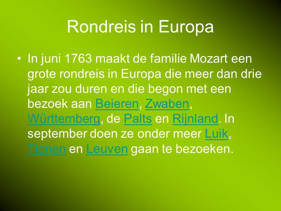 Rondreis in Europa In juni 1763 maakt de familie Mozart een grote rondreis in Europa die meer dan drie jaar zou duren en die begon met een bezoek aan Beieren, Zwaben, Württemberg, de Palts en Rijnland.