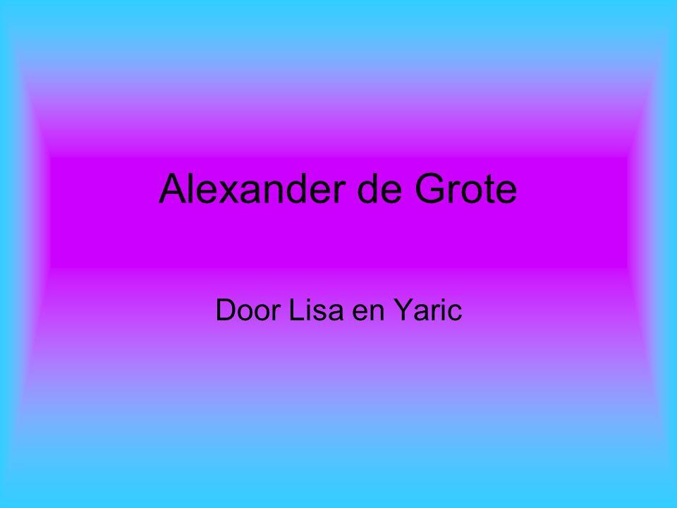 Alexander de Grote Door Lisa en Yaric
