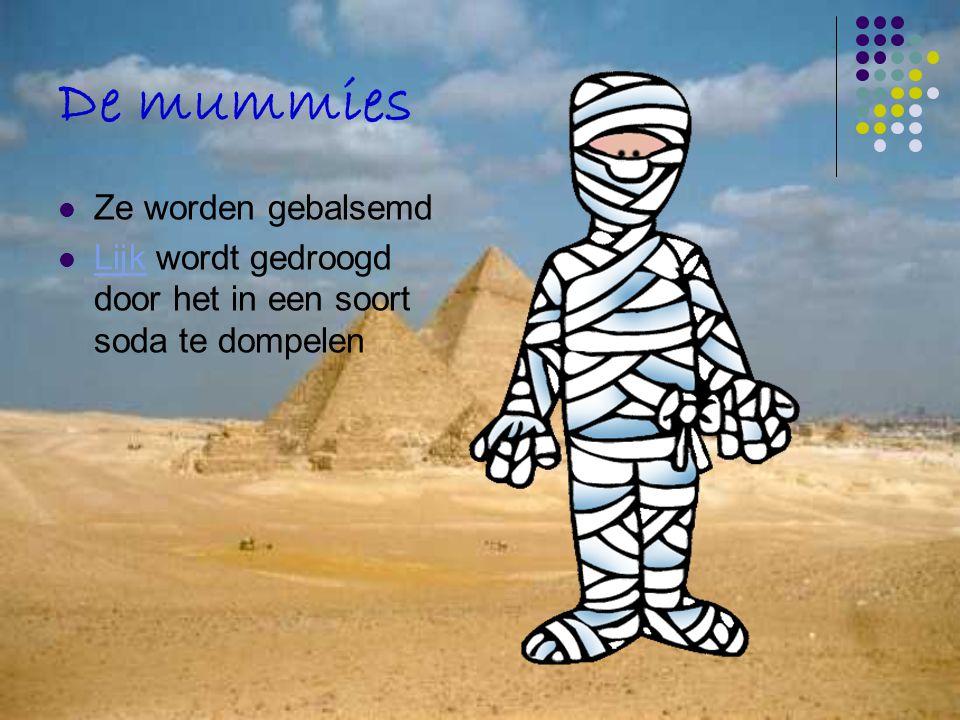 De mummies Ze worden gebalsemd Lijk wordt gedroogd door het in een soort soda te dompelen