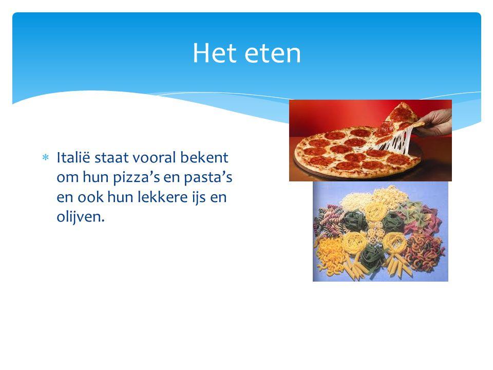 Het eten  Italië staat vooral bekent om hun pizza's en pasta's en ook hun lekkere ijs en olijven.
