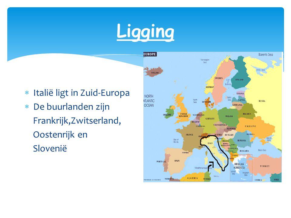 Ligging  Italië ligt in Zuid-Europa  De buurlanden zijn Frankrijk,Zwitserland, Oostenrijk en Slovenië