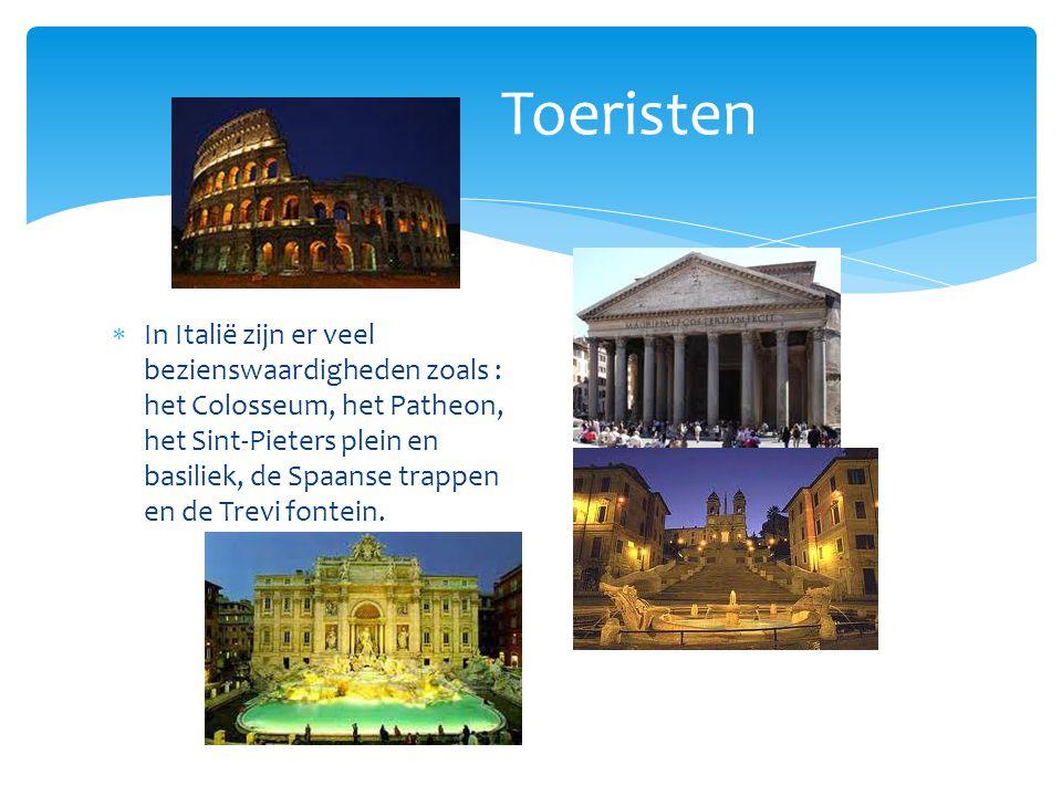 Toeristen  In Italië zijn er veel bezienswaardigheden zoals : het Colosseum, het Patheon, het Sint-Pieters plein en basiliek, de Spaanse trappen en d