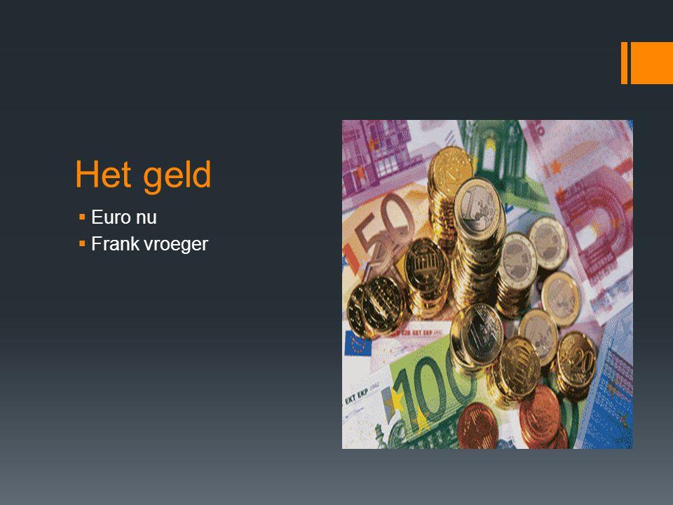 Het geld  Euro nu  Frank vroeger