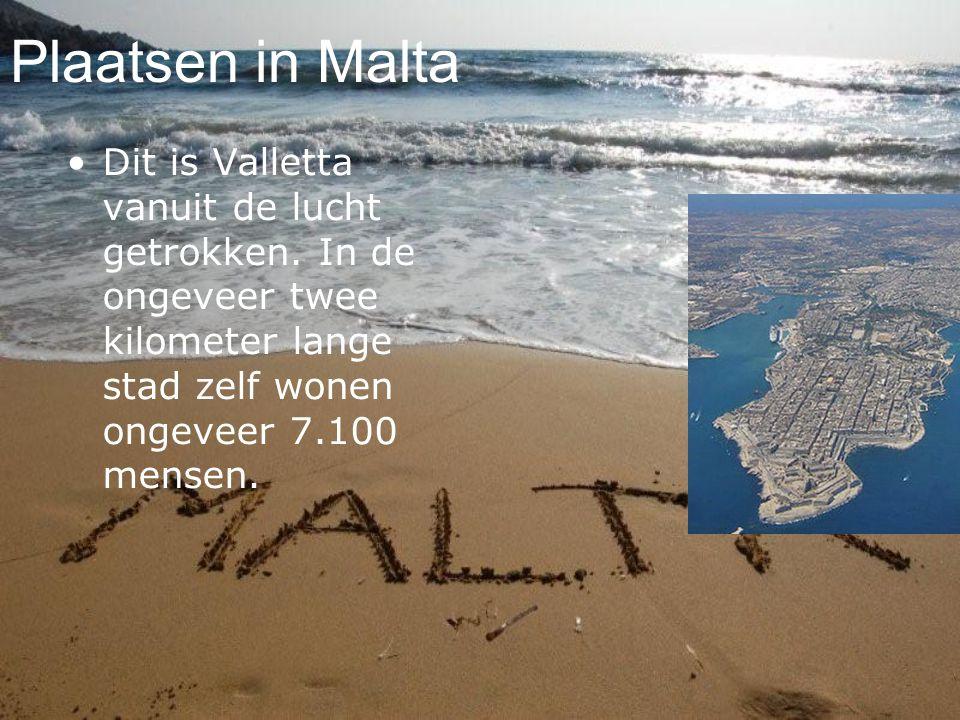 Plaatsen in Malta Dit is Valletta vanuit de lucht getrokken. In de ongeveer twee kilometer lange stad zelf wonen ongeveer 7.100 mensen.