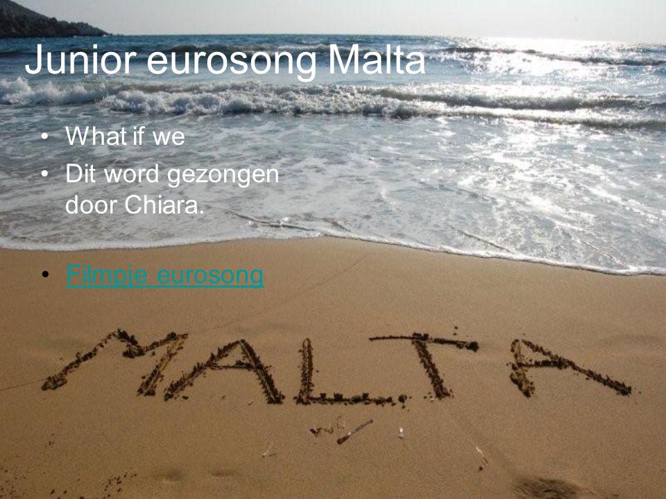 Junior eurosong Malta What if we Dit word gezongen door Chiara. Filmpje eurosong