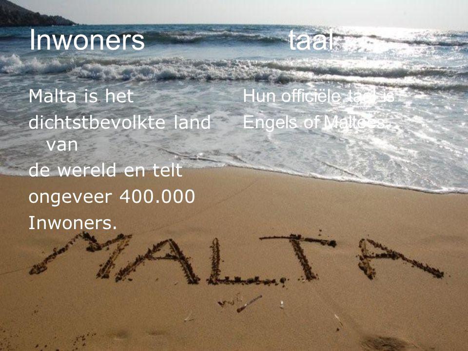 Inwoners taal Malta is het dichtstbevolkte land van de wereld en telt ongeveer 400.000 Inwoners. Hun officiële taal is Engels of Maltees.