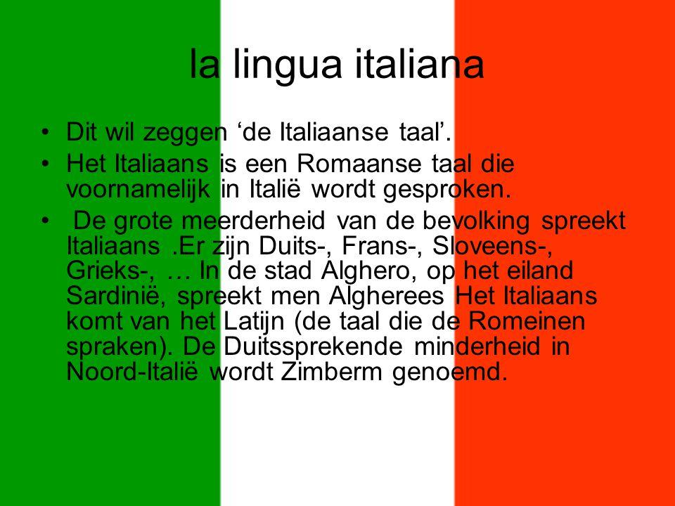 la lingua italiana Dit wil zeggen 'de Italiaanse taal'. Het Italiaans is een Romaanse taal die voornamelijk in Italië wordt gesproken. De grote meerde